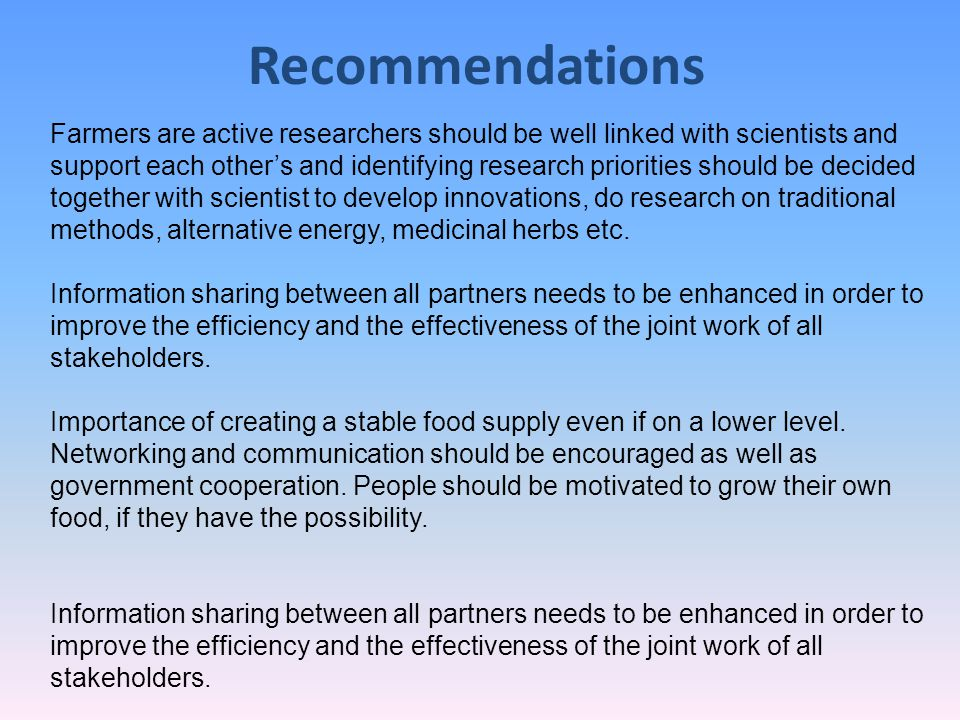 Farmers are active researchers should be well linked with scientists and support each other's and identifying research priorities should be decided to