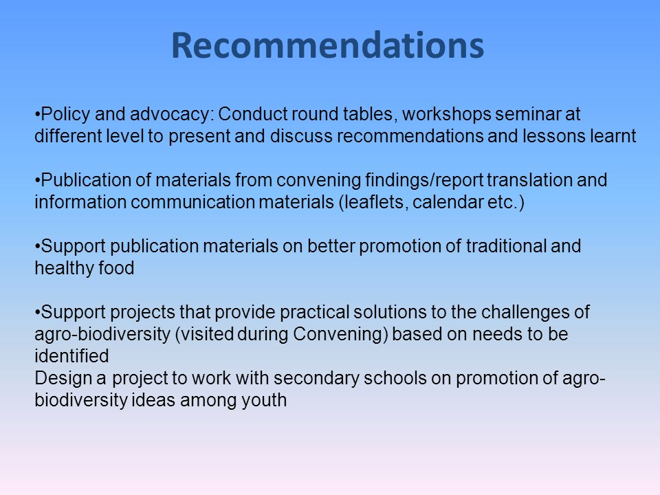 Policy and advocacy: Conduct round tables, workshops seminar at different level to present and discuss recommendations and lessons learnt Publication