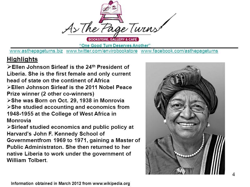 One Good Turn Deserves Another www.asthepageturns.bizwww.asthepageturns.biz www.twitter.com/envirobookstore www.facebook.com/asthepageturnswww.twitter.com/envirobookstorewww.facebook.com/asthepageturns Highlights  Ellen Johnson Sirleaf is the 24 th President of Liberia.