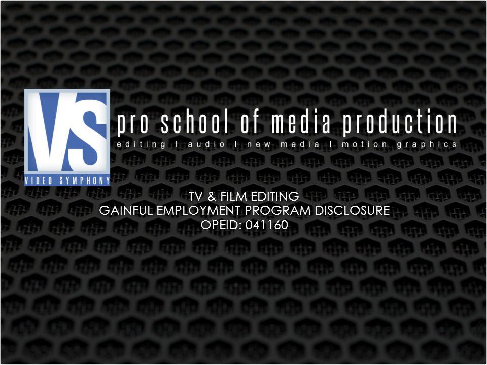 PROGRAM NAME & LENGTH Department of Education CIP for Program: 50.0602 CIP Program Description: Cinematography and Film/Video Production Video Symphony Program Title: TV & Film Editing Level: Certification Program Program length: 14 months