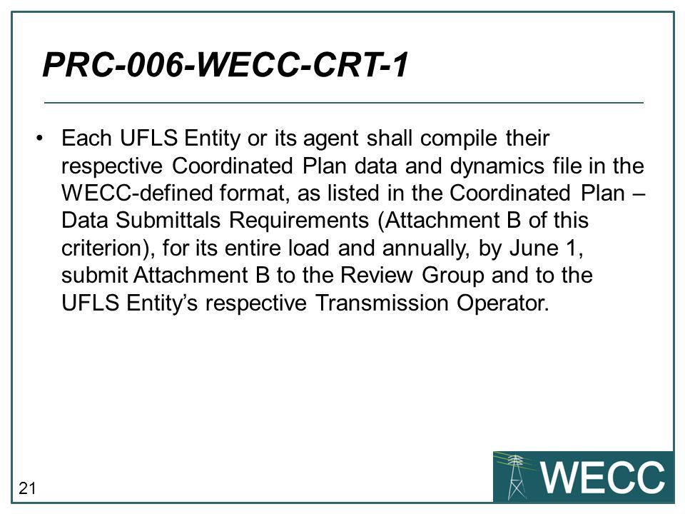 21 Each UFLS Entity or its agent shall compile their respective Coordinated Plan data and dynamics file in the WECC-defined format, as listed in the C