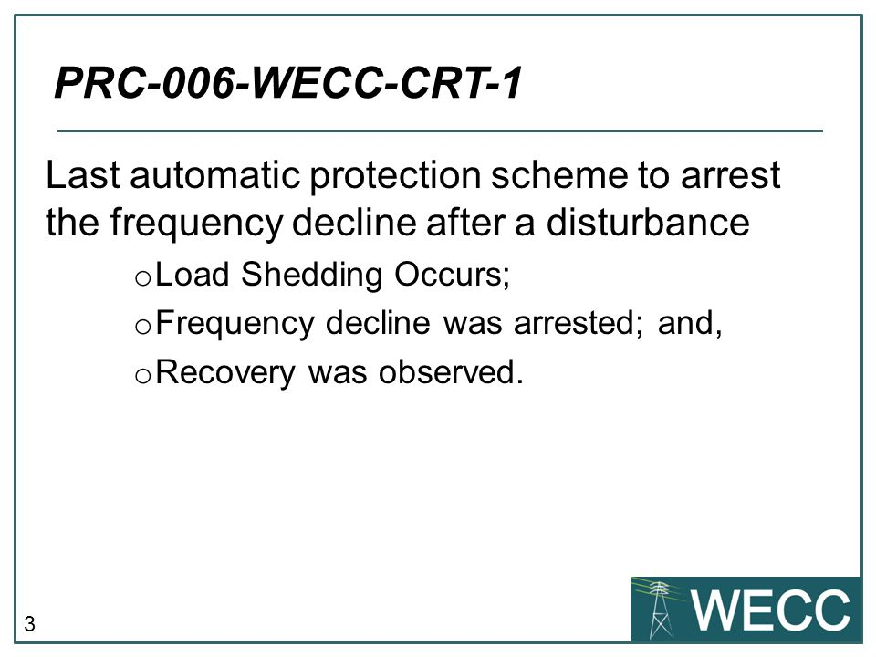 3 Last automatic protection scheme to arrest the frequency decline after a disturbance o Load Shedding Occurs; o Frequency decline was arrested; and,