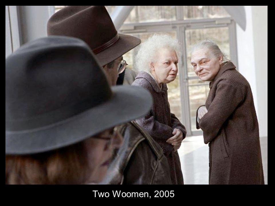 Two Woomen, 2005