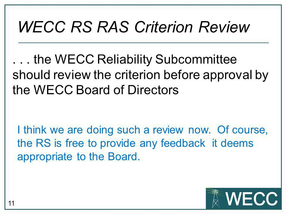 11 WECC RS RAS Criterion Review I think we are doing such a review now.