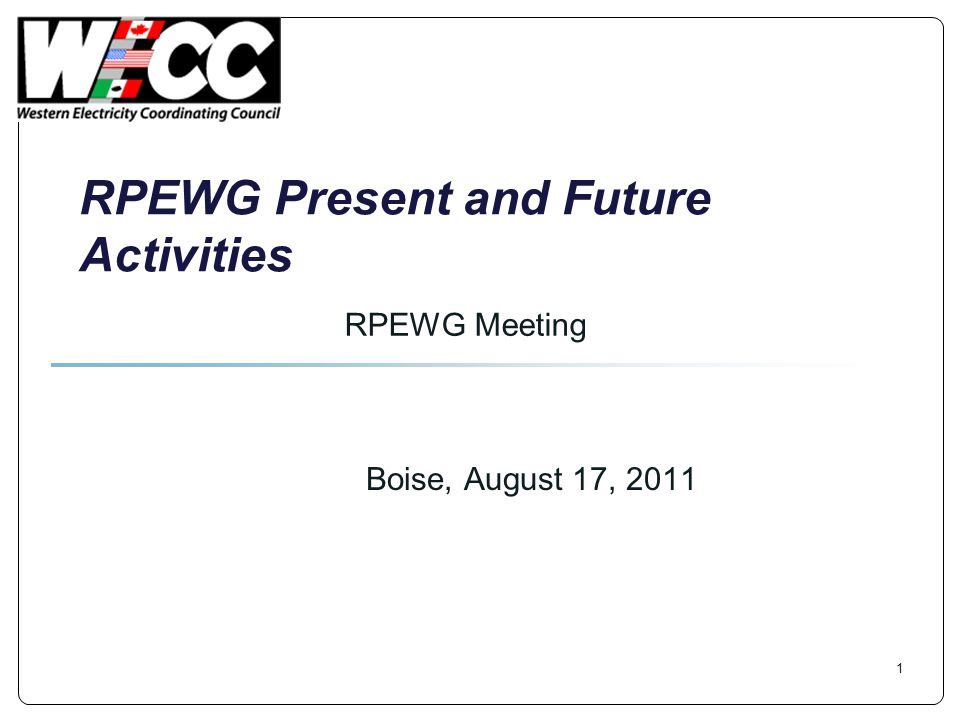 RPEWG Present and Future Activities Boise, August 17, 2011 RPEWG Meeting 1