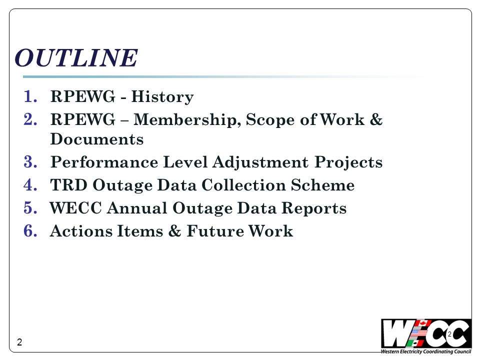 2 OUTLINE 1. RPEWG - History 2. RPEWG – Membership, Scope of Work & Documents 3.