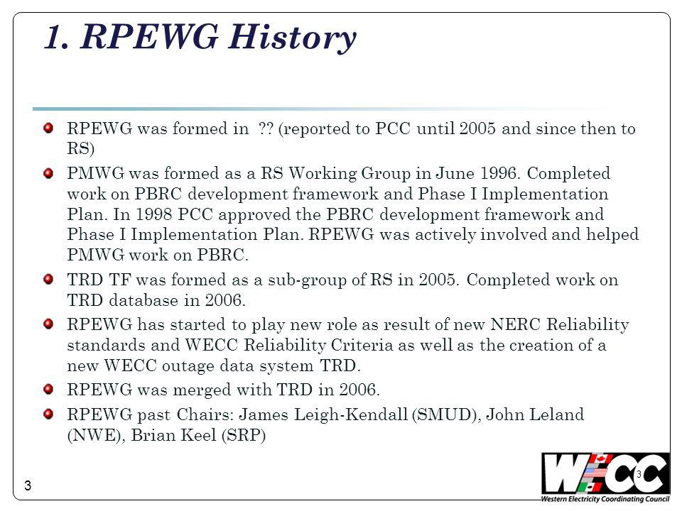 3 1. RPEWG History RPEWG was formed in .