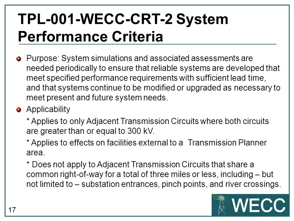 17 Purpose: System simulations and associated assessments are needed periodically to ensure that reliable systems are developed that meet specified performance requirements with sufficient lead time, and that systems continue to be modified or upgraded as necessary to meet present and future system needs.