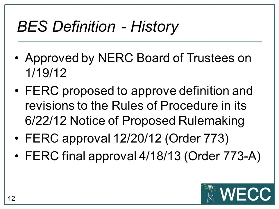 12 Approved by NERC Board of Trustees on 1/19/12 FERC proposed to approve definition and revisions to the Rules of Procedure in its 6/22/12 Notice of
