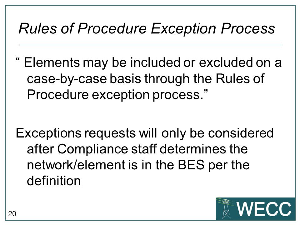 """20 """" Elements may be included or excluded on a case-by-case basis through the Rules of Procedure exception process."""" Exceptions requests will only be"""