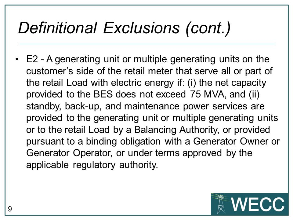 9 E2 - A generating unit or multiple generating units on the customer's side of the retail meter that serve all or part of the retail Load with electr