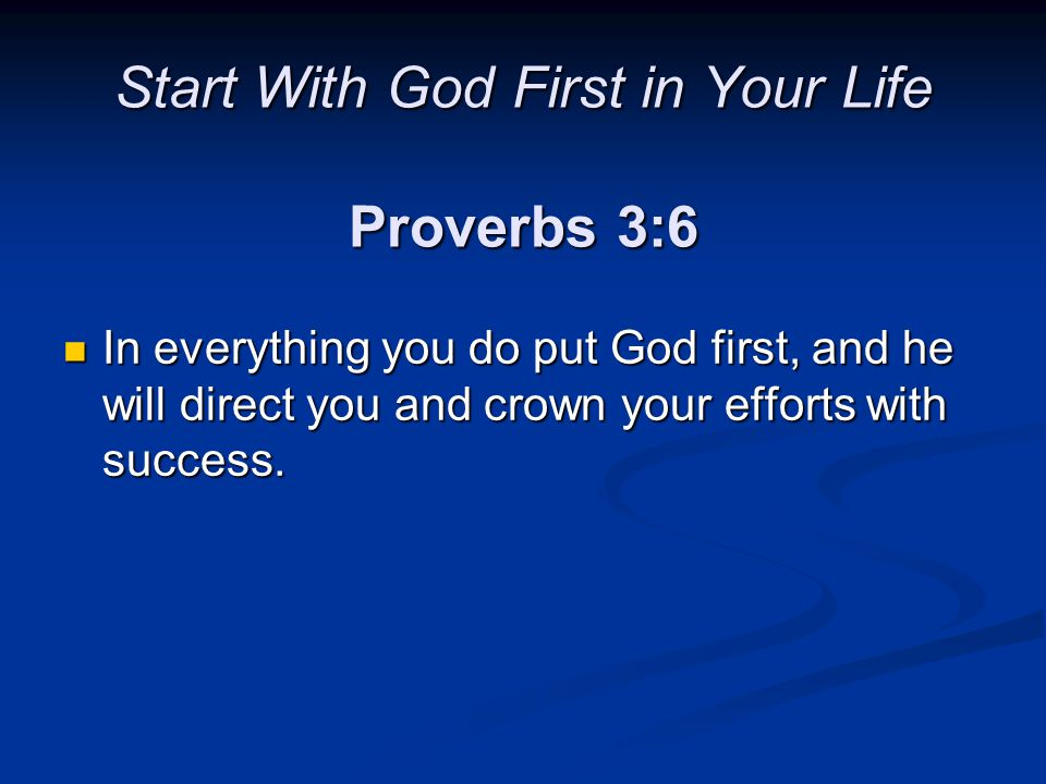 Proverbs 16:3 Commit your work to the Lord, then it will succeed.
