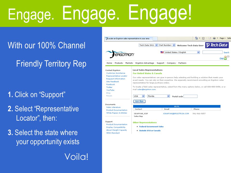 With our 100% Channel Friendly Territory Rep 1. Click on Support 2.