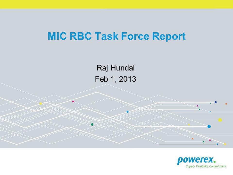 MIC RBC Task Force Report The MIC RBC Task Force (MIC RBC TF) is tasked with studying the commercial impacts of RBC and unscheduled flows and report back with a whitepaper.