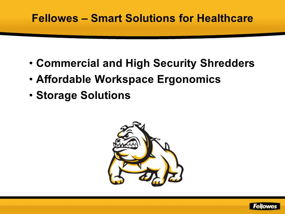 Smart Protection- Exclusive to Fellowes Stop Microbes in their tracks with Fellowes® Products featuring Microban® antimicrobial protection