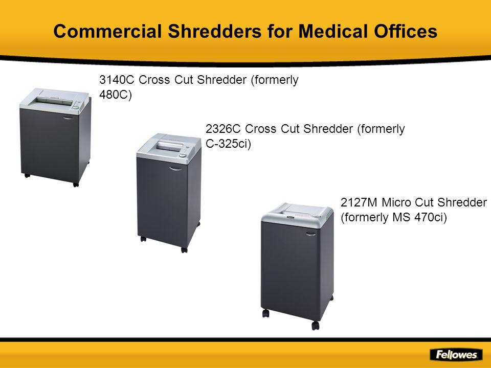 High Security Shredders for Medical Offices HS 440 Shredder – Security Level 6 HS C-525C – High Capacity Cross Cut Shredder