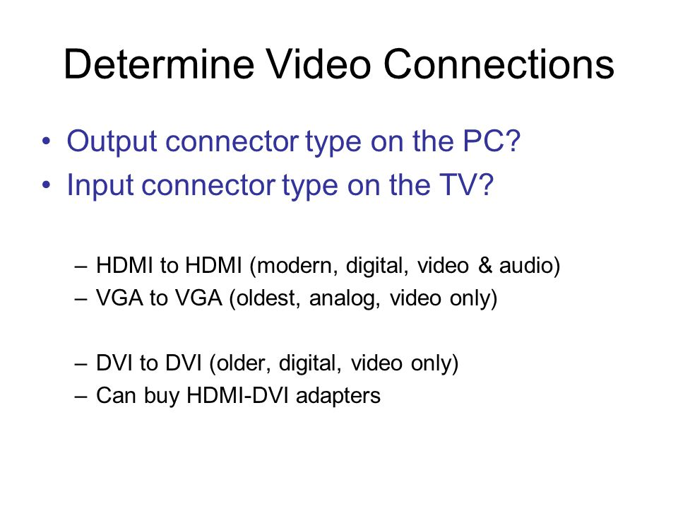 Determine Video Connections Output connector type on the PC.