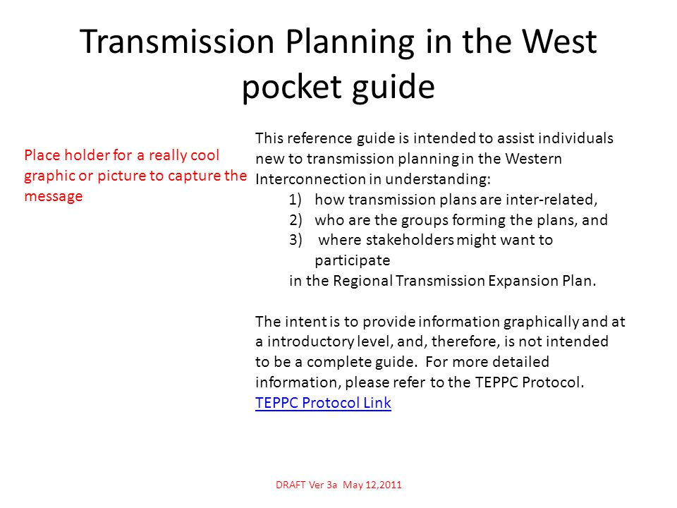 Transmission Planning in the West pocket guide This reference guide is intended to assist individuals new to transmission planning in the Western Inte