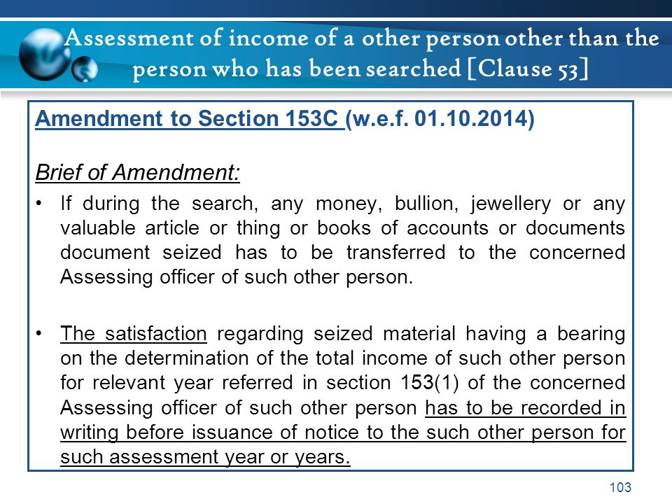 Assessment of income of a other person other than the person who has been searched [Clause 53] Amendment to Section 153C (w.e.f. 01.10.2014) Brief of