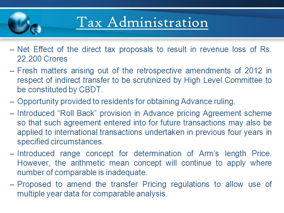 Tax Administration –Net Effect of the direct tax proposals to result in revenue loss of Rs. 22,200 Crores –Fresh matters arising out of the retrospect