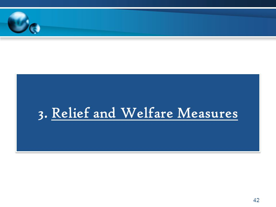 3. Relief and Welfare Measures 42