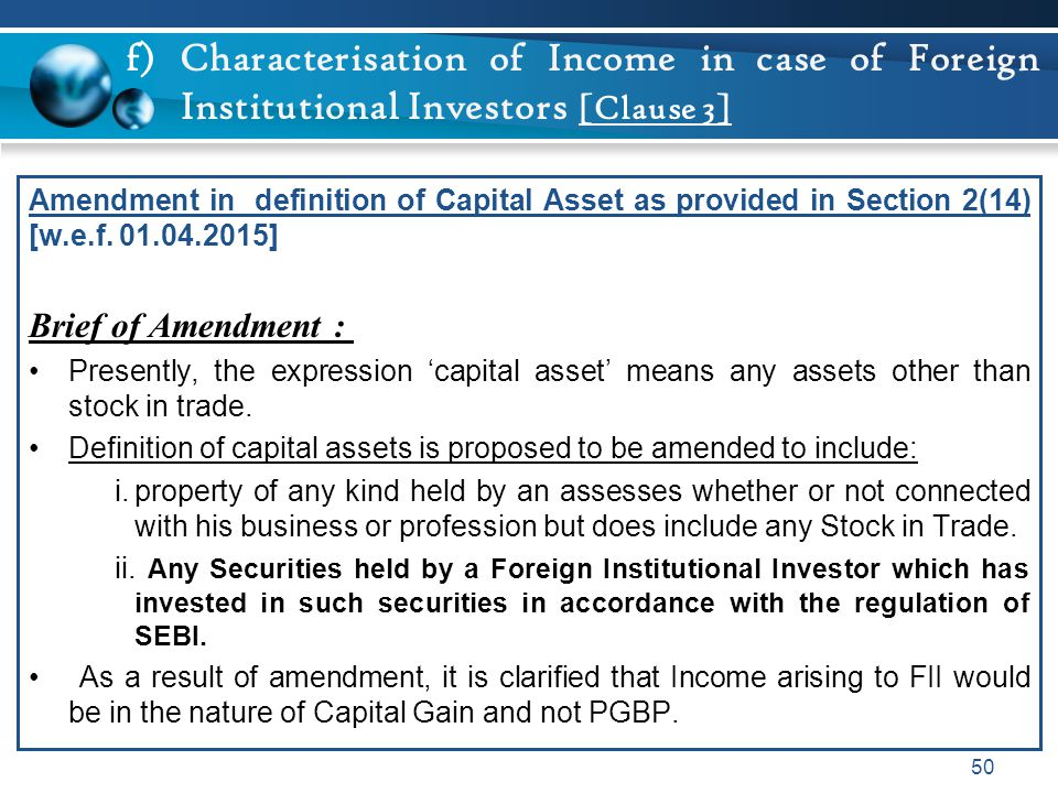 f) Characterisation of Income in case of Foreign Institutional Investors [Clause 3] Amendment in definition of Capital Asset as provided in Section 2(