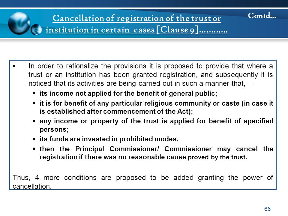 Cancellation of registration of the trust or institution in certain cases [Clause 9]…………  In order to rationalize the provisions it is proposed to pr