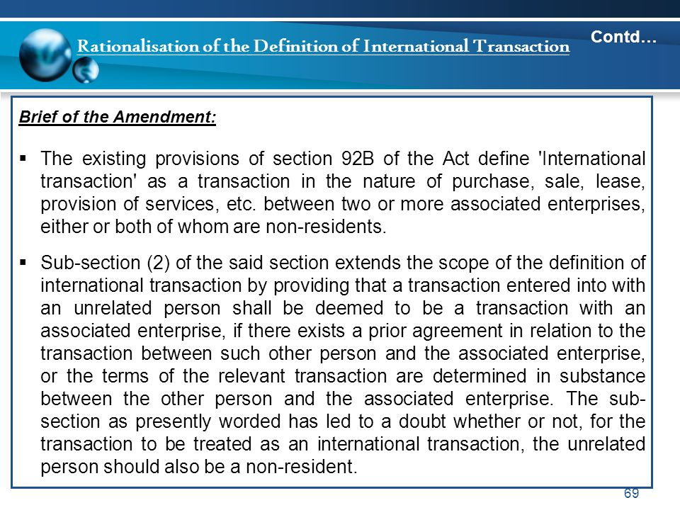 Rationalisation of the Definition of International Transaction Brief of the Amendment:  The existing provisions of section 92B of the Act define 'Int