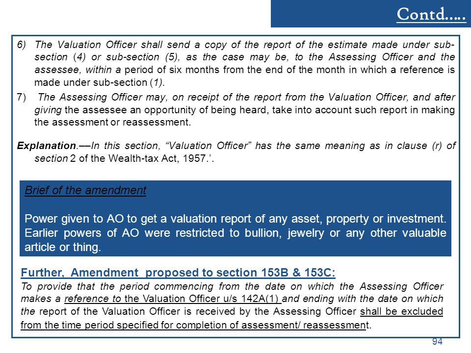 Contd….. 6)The Valuation Officer shall send a copy of the report of the estimate made under sub- section (4) or sub-section (5), as the case may be, t