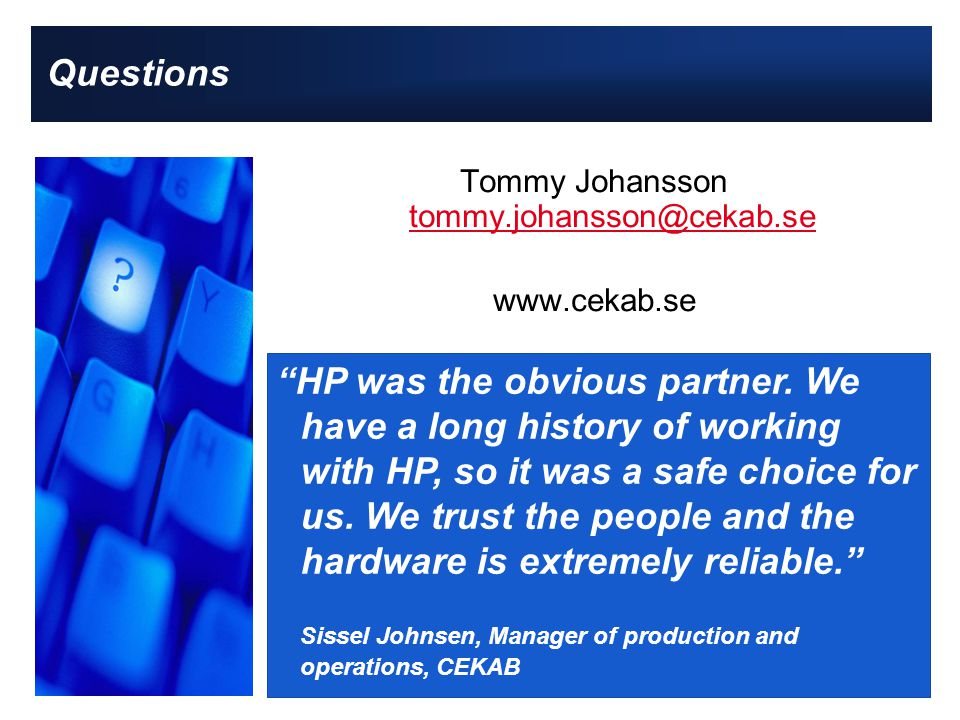 Questions Tommy Johansson    HP was the obvious partner.