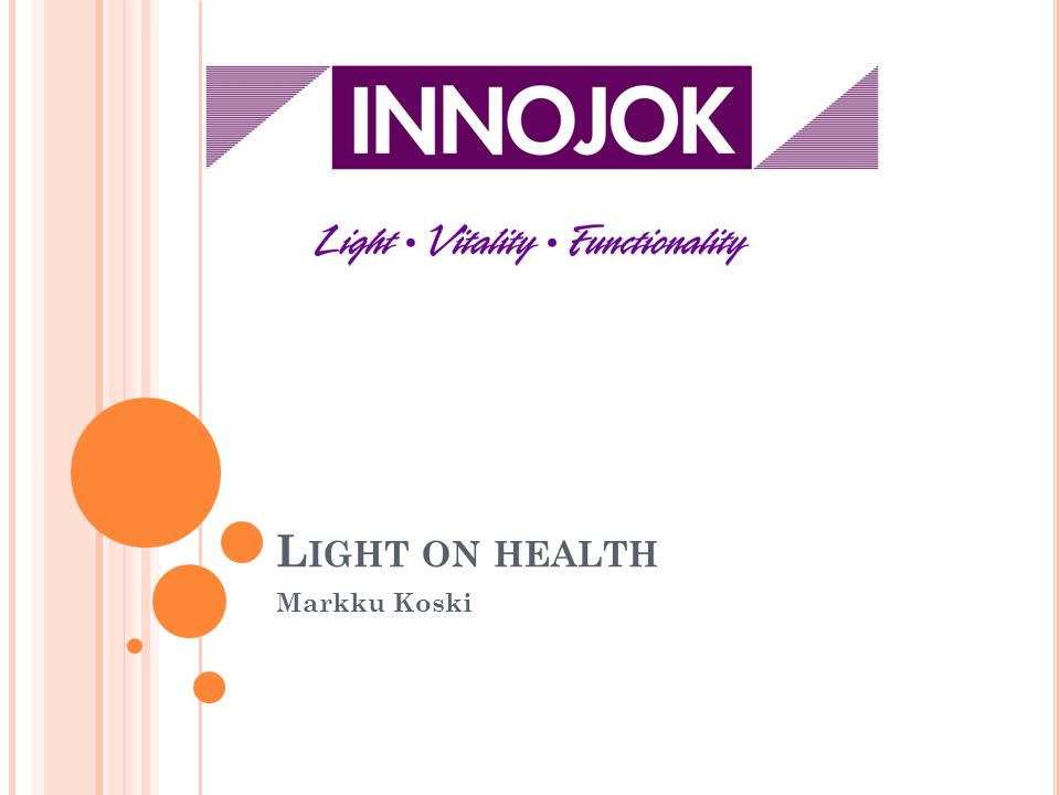 C ONTENT OF PRESENTATION Light on health Biological effects of light Seasonal Affective Disorder Bright light therapy Dawn simulation