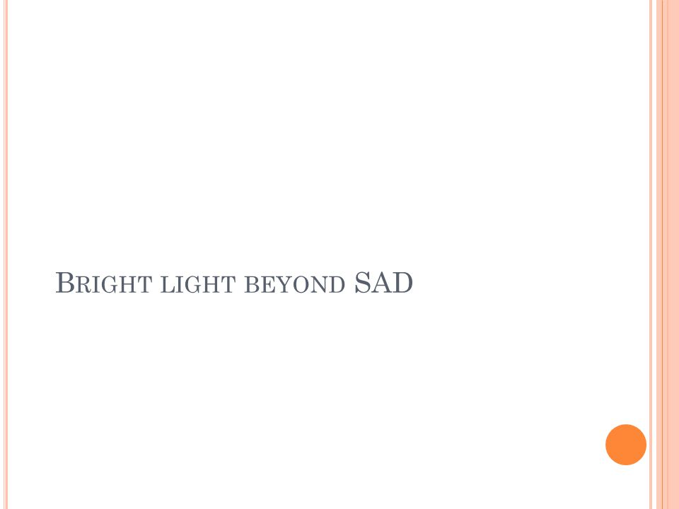 B RIGHT LIGHT BEYOND SAD