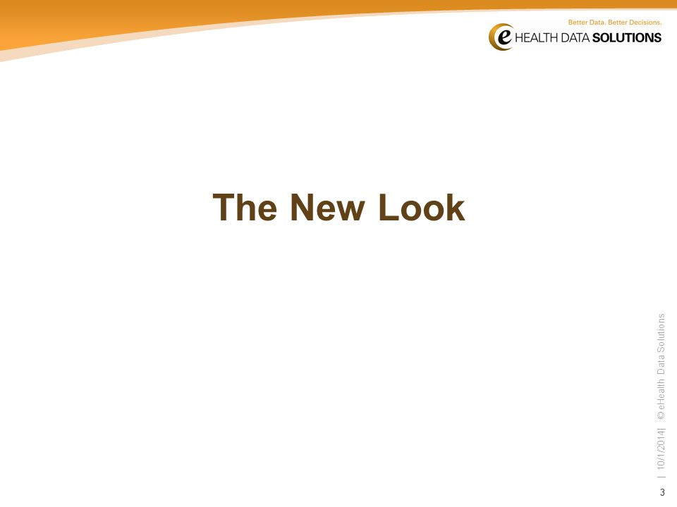 33 | 10/1/2014| © eHealth Data Solutions The New Look