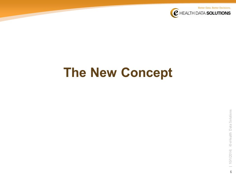 66 | 10/1/2014| © eHealth Data Solutions The New Concept