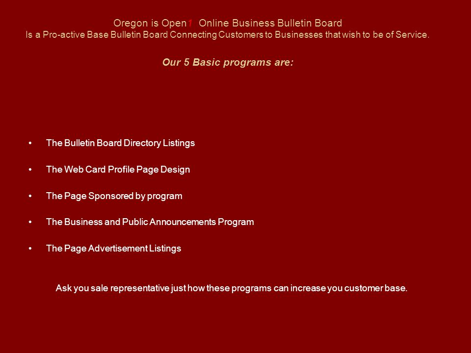 Oregon is Open1 Online Business Bulletin Board Is a Pro-active Base Bulletin Board Connecting Customers to Businesses that wish to be of Service.