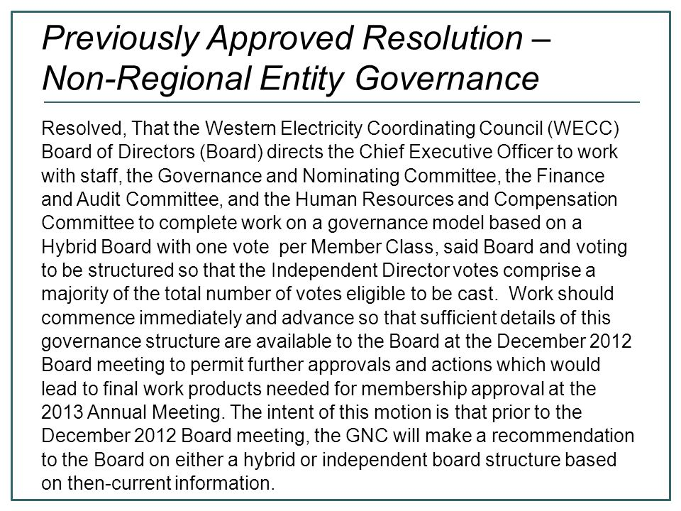 36 States/provinces are considering options for a State-Provincial Advisory Board to the NRE (WIRAB is the State-Provincial Advisory Committee to the RE under Section 215) Options appear to be – o WIRAB (may be able to advise the NRE on some 215- related topics, subject to FERC's approval of the WIRAB budget) o A committee analogous to state advisory committees to Eastern RTOs (e.g., OMS, SPP's RSC, OPSI, NESCOE) Regulators Advisory Board