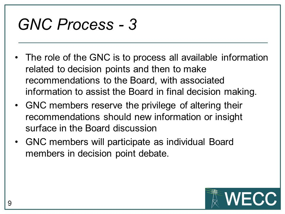 Previously Approved Resolution – Regional Entity Governance Resolved, That the Western Electricity Coordinating Council (WECC) Board of Directors (Board) directs the Chief Executive Officer to work with staff, the Governance and Nominating Committee, the Finance and Audit Committee, and the Human Resources and Compensation Committee to complete work on a governance model for the new Regional Entity Company based on an Independent Board with a strong Member Advisory Committee.