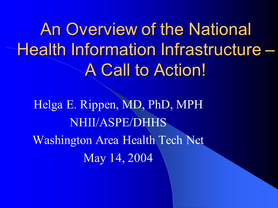 An Overview of the National Health Information Infrastructure – A Call to Action.