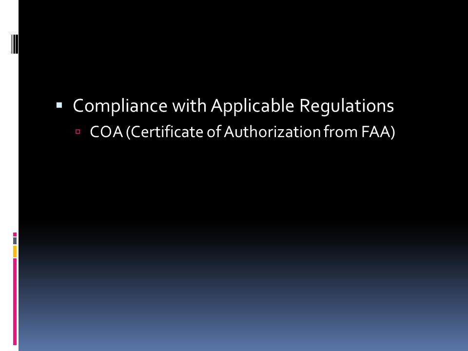  Compliance with Applicable Regulations  COA (Certificate of Authorization from FAA)