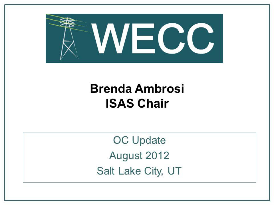 Brenda Ambrosi ISAS Chair OC Update August 2012 Salt Lake City, UT
