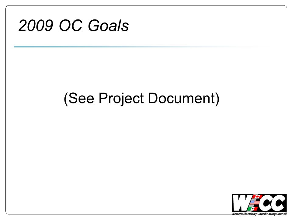2009 OC Goals (See Project Document)