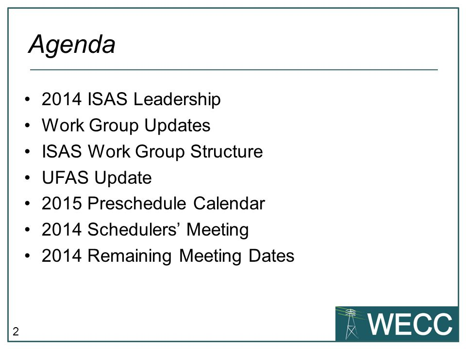 2 2014 ISAS Leadership Work Group Updates ISAS Work Group Structure UFAS Update 2015 Preschedule Calendar 2014 Schedulers' Meeting 2014 Remaining Meeting Dates Agenda