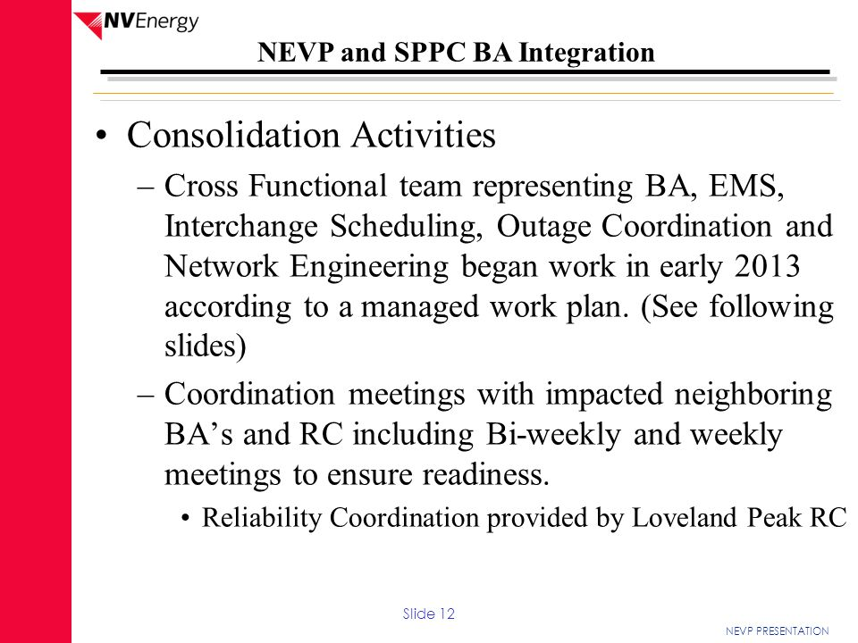 NEVP PRESENTATION NEVP and SPPC BA Integration Consolidation Activities –Cross Functional team representing BA, EMS, Interchange Scheduling, Outage Co