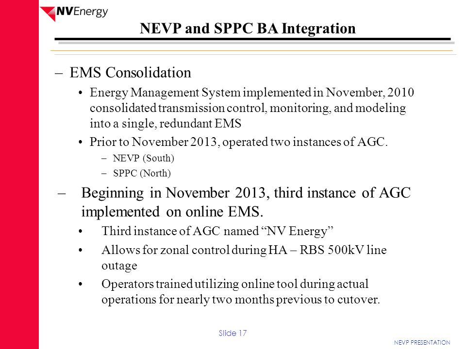 NEVP PRESENTATION NEVP and SPPC BA Integration –EMS Consolidation Energy Management System implemented in November, 2010 consolidated transmission con