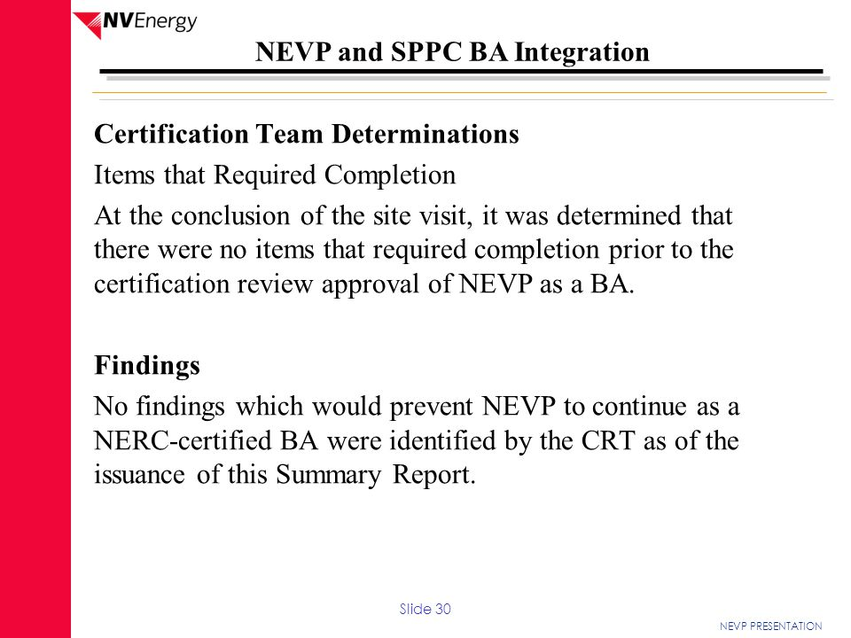 NEVP PRESENTATION NEVP and SPPC BA Integration Certification Team Determinations Items that Required Completion At the conclusion of the site visit, i