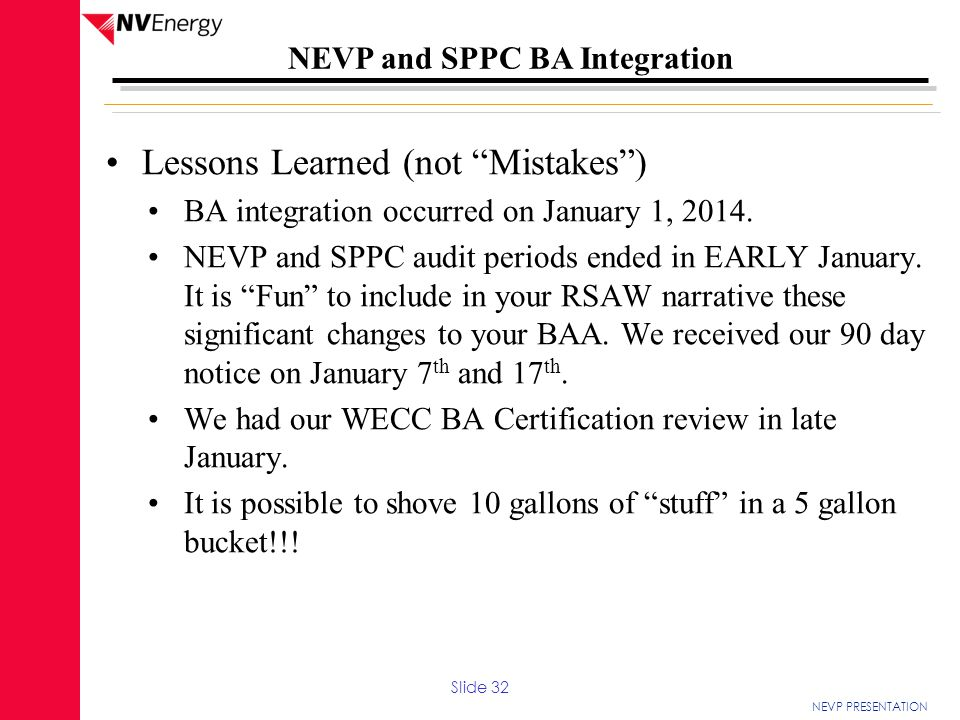 "NEVP PRESENTATION NEVP and SPPC BA Integration Lessons Learned (not ""Mistakes"") BA integration occurred on January 1, 2014. NEVP and SPPC audit period"