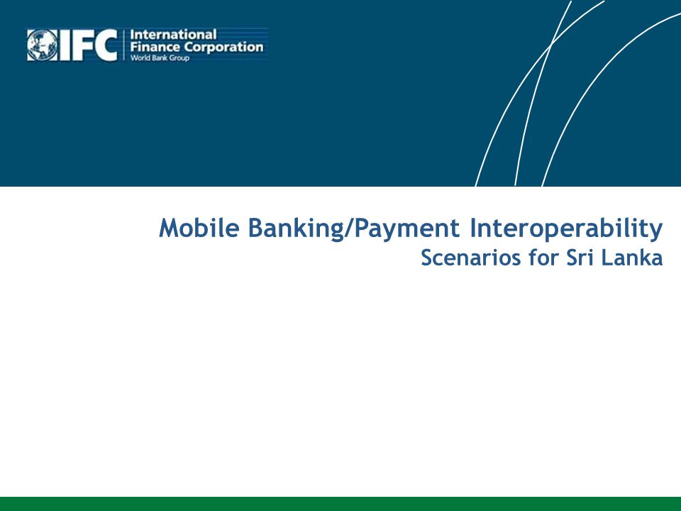 Mobile Banking/Payment Interoperability Scenarios for Sri Lanka