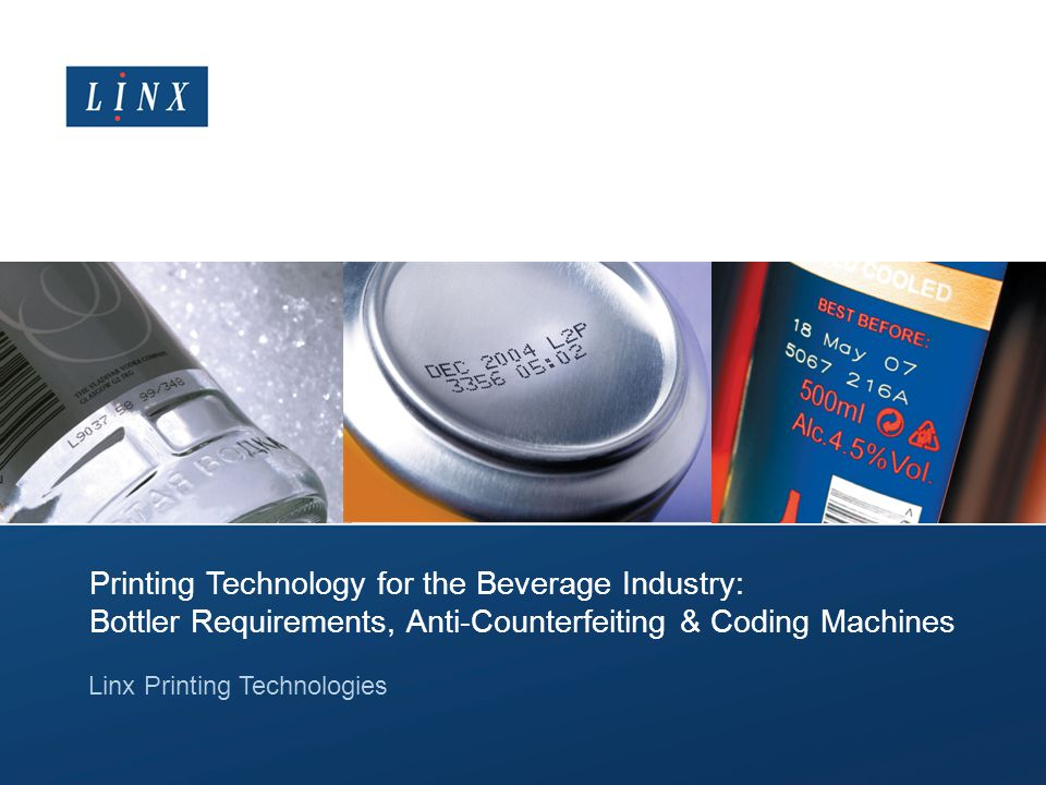 Printing Technology for the Beverage Industry: Bottler Requirements, Anti-Counterfeiting & Coding Machines Linx Printing Technologies