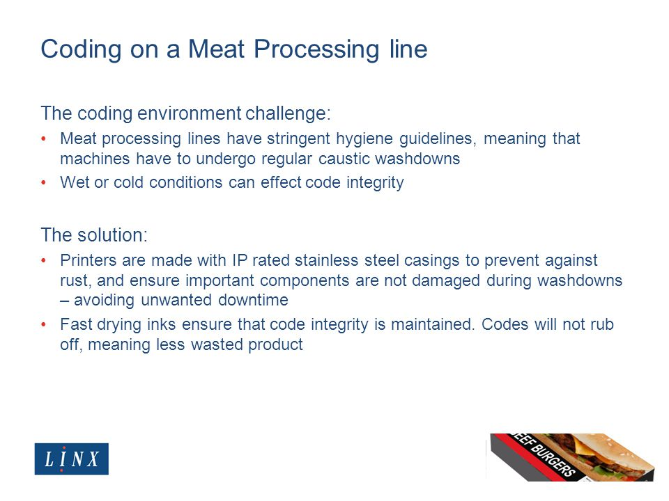 Coding on a Meat Processing line The coding environment challenge: Meat processing lines have stringent hygiene guidelines, meaning that machines have