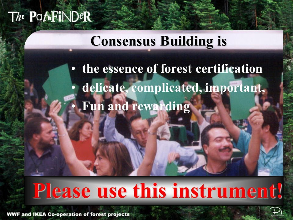 the essence of forest certification delicate, complicated, important, Fun and rewarding Please use this instrument.